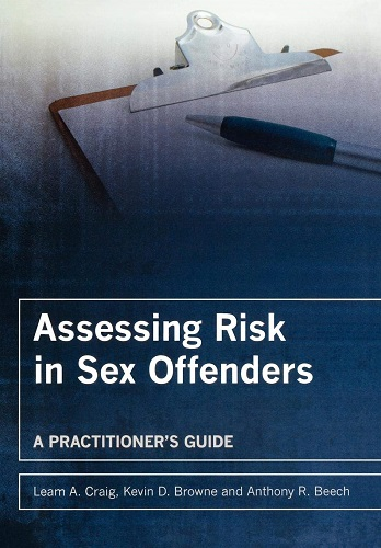 Assessing Risk in Sex Offenders: A Practitioner's Guide (2008)