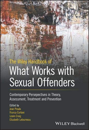 The Wiley Handbook of What Works with Sexual Offenders