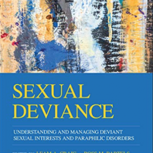 Sexual Deviance: Understanding, Assessing and Managing Deviant Sexual Interests and Paraphilic Disorders